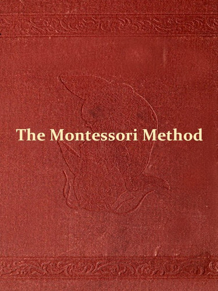 The Montessori Method [Illustrated]