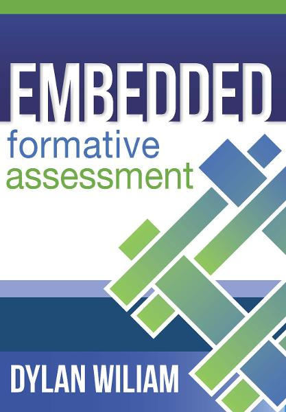 Embedded Formative Assessment By: Dylan Wiliam