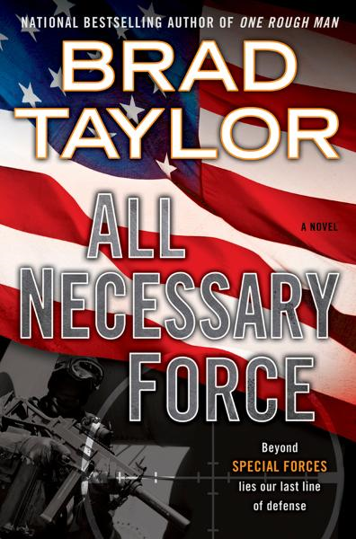 All Necessary Force By: Brad Taylor