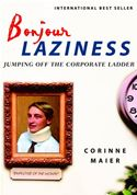 download Bonjour Laziness: Why Hard Work Doesn't Pay book