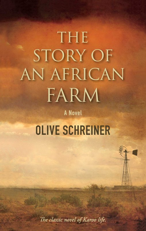 The Story Of An African Farm By: Cherry Clayton,Olive Schreiner