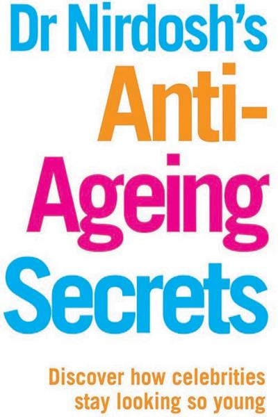 Dr Nirdosh's Anti-Ageing Secrets