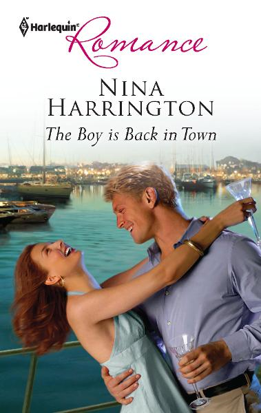 The Boy is Back in Town By: Nina Harrington