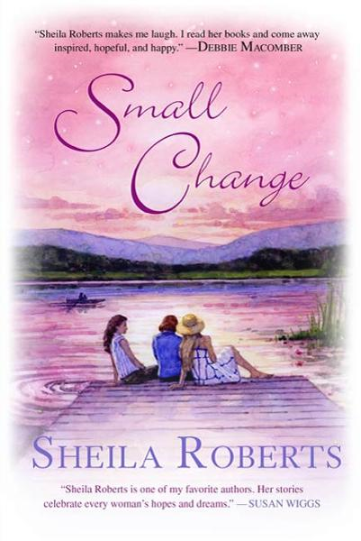 Small Change By: Sheila Roberts