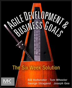 Agile Development & Business Goals The Six Week Solution