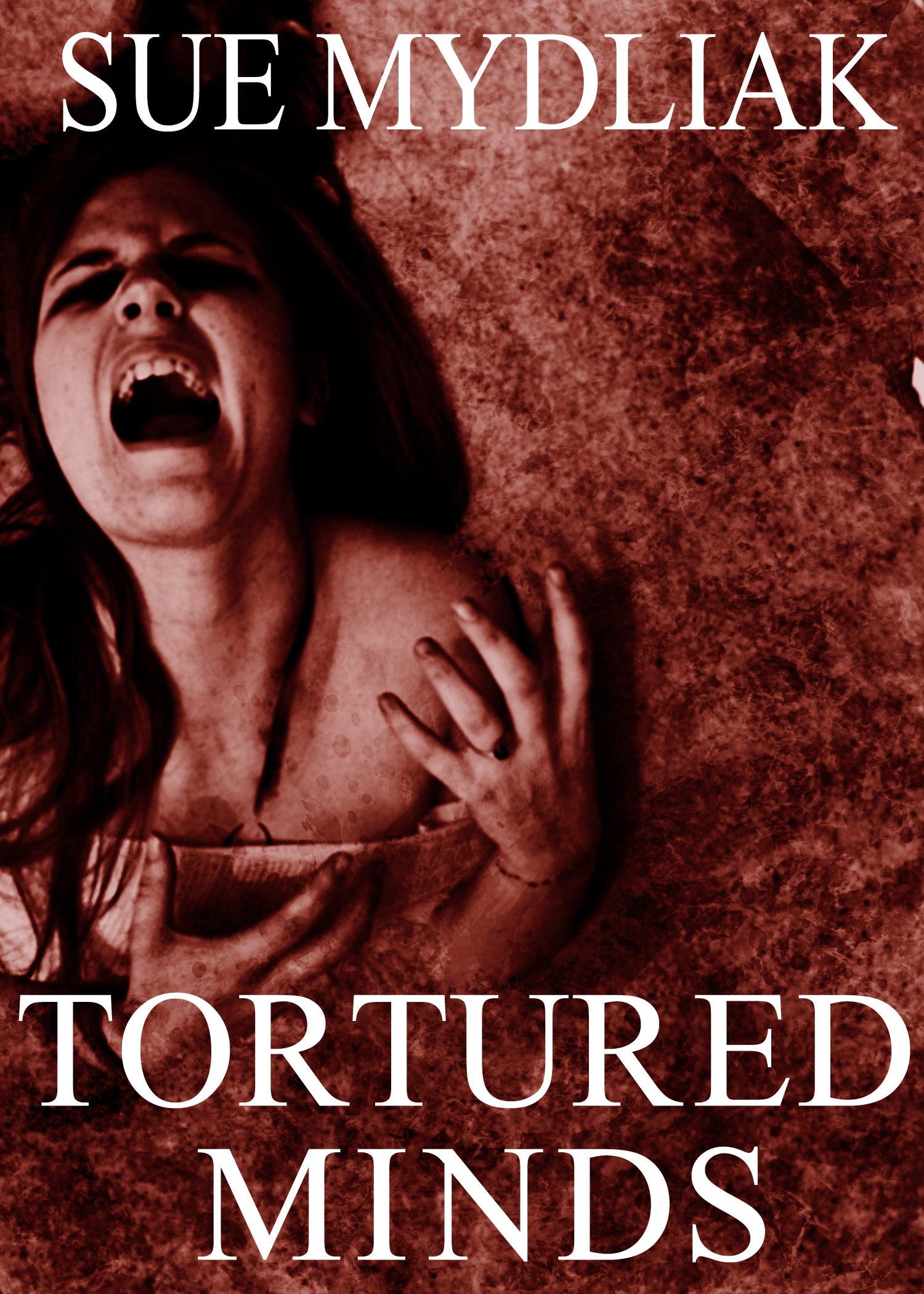 Tortured Minds By: Sue Mydliak