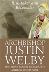 Archbishop Justin Welby: Risk-Taker And Reconciler - The First Major Biography