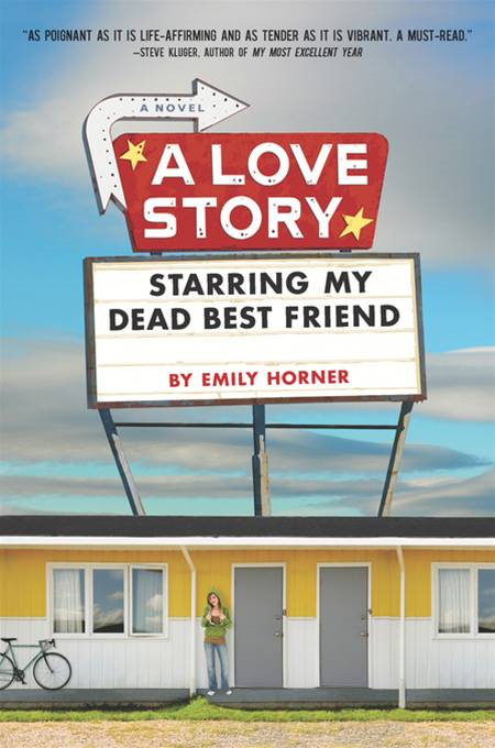A Love Story Starring My Dead Best Friend By: Emily Horner