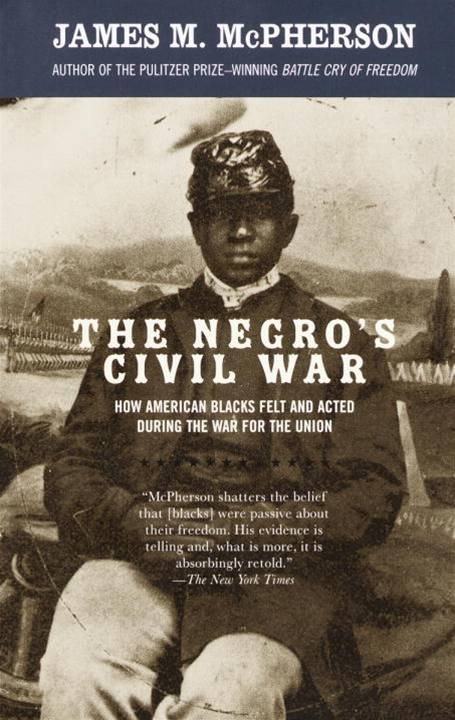 The Negro's Civil War By: James M. McPherson