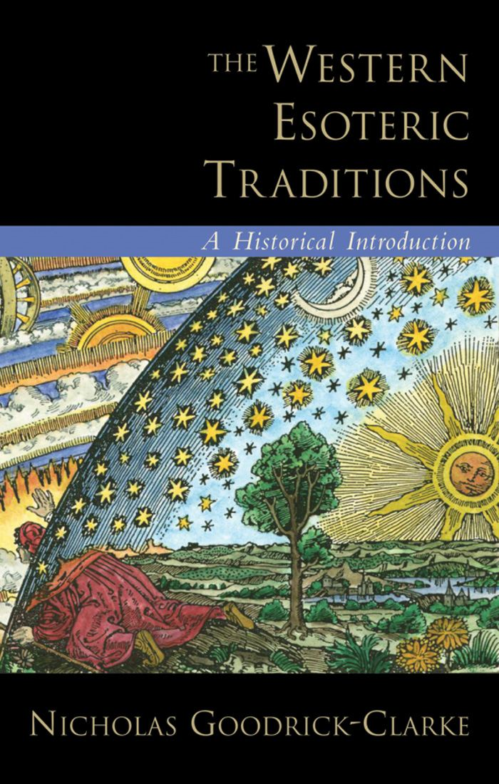 The Western Esoteric Traditions : A Historical Introduction