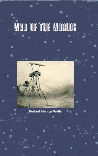 War of the Worlds By: Herbert George Wells
