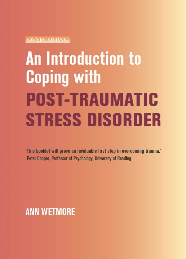 An Introduction to Coping with Post-Traumatic Stress By: Ann Wetmore