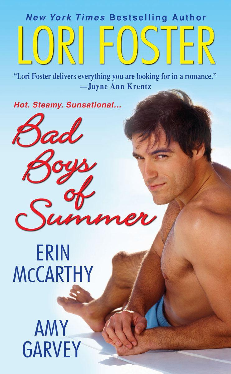 Bad Boys of Summer By: Amy Garvey,Erin McCarthy,Lori Foster