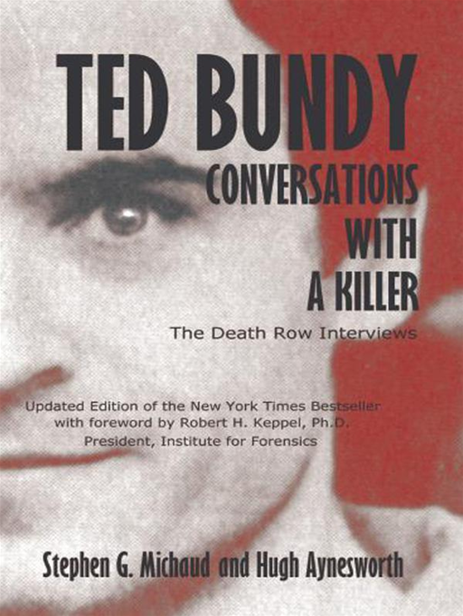 Ted Bundy: Conversations With A Killer By: Stephen G. Michaud,Hugh Aynesworth