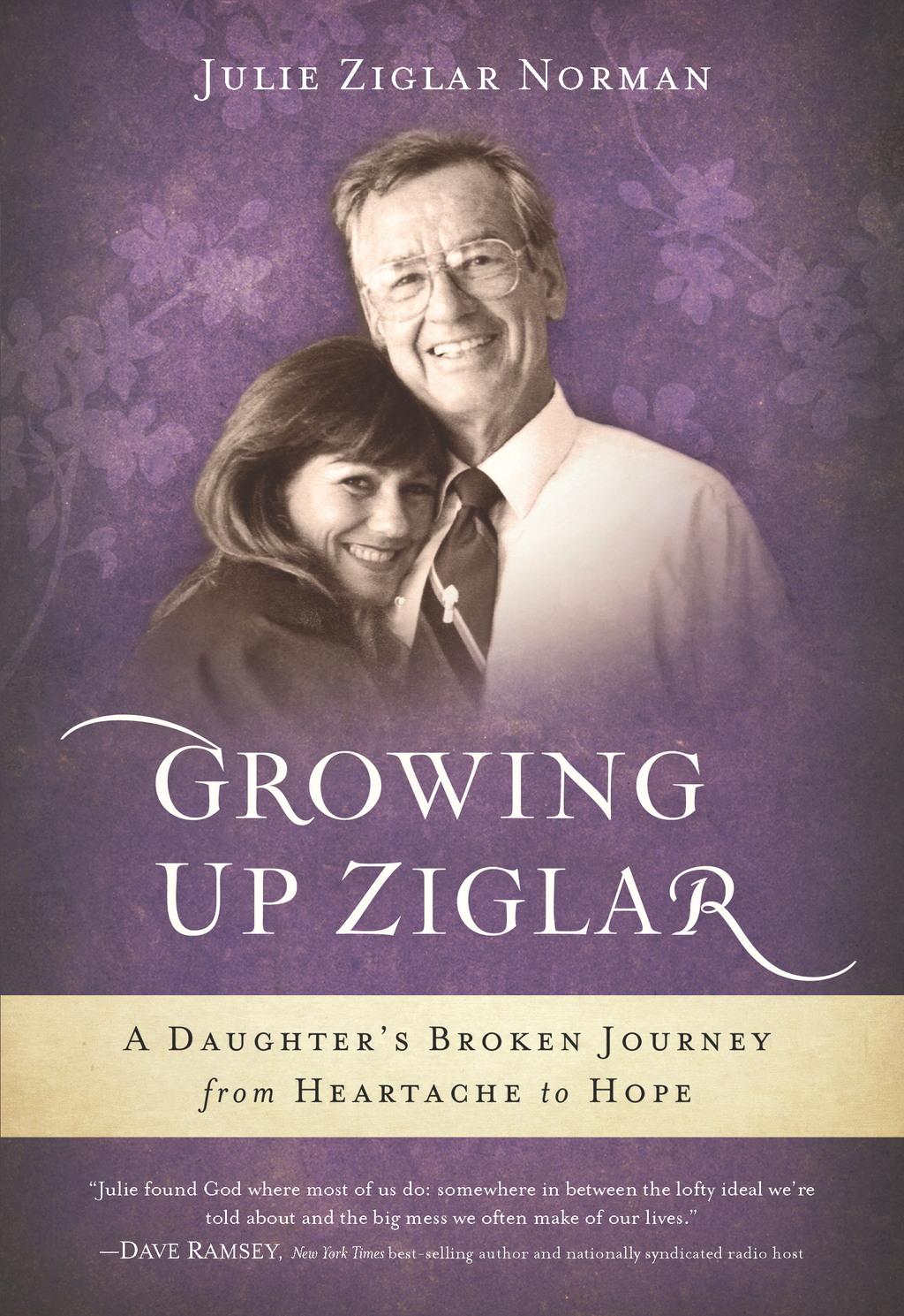 Growing Up Ziglar By: Julie Ziglar Norman