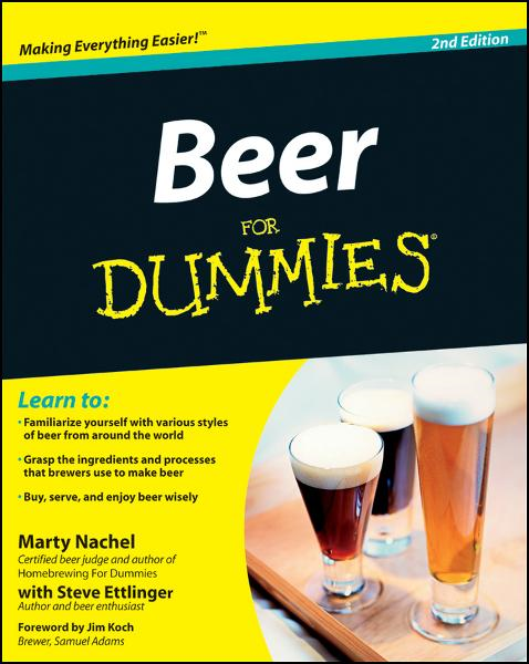 Beer For Dummies By: Marty Nachel