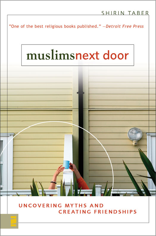 Muslims Next Door By: Shirin   Taber