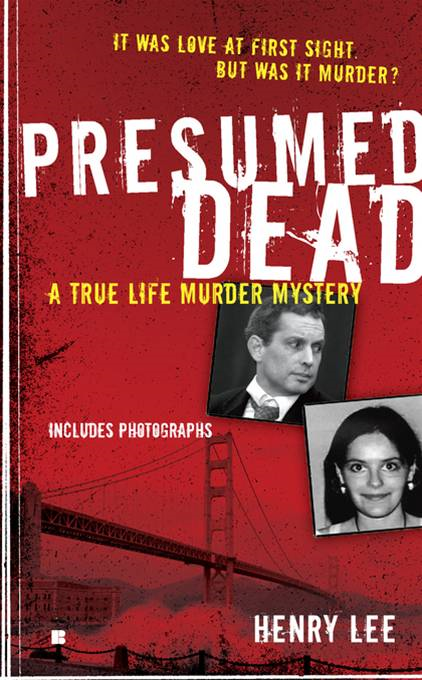 Presumed Dead: A True Life Murder Mystery By: Henry Lee