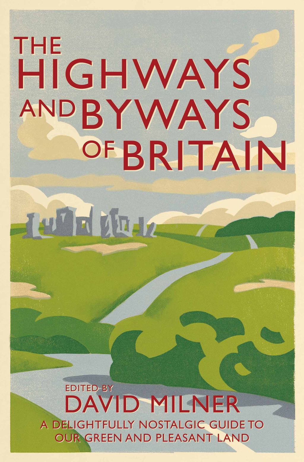 The Highways and Byways of Britain By: David Milner