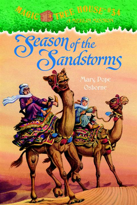 Magic Tree House #34: Season of the Sandstorms By: Mary Pope Osborne,Sal Murdocca
