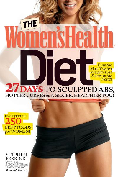 The Women's Health Diet By: Editors of Women's Health,Stephen Perrine