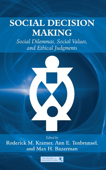 Social Decision Making: Social Dilemmas, Social Values, and Ethical Judgments