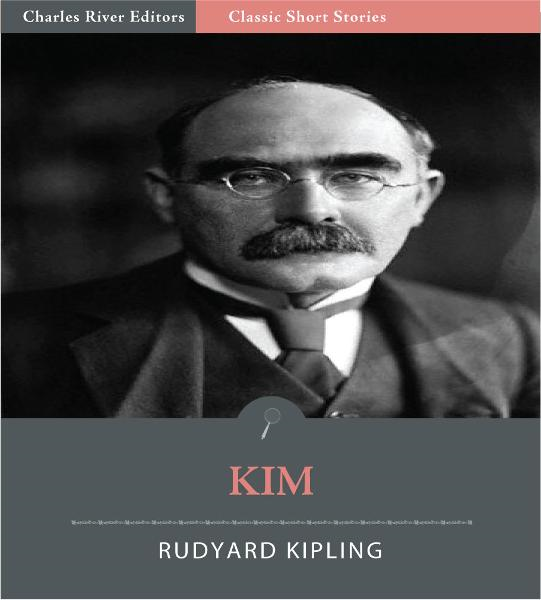 Kim (Illustrated Edition) By: Rudyard Kipling