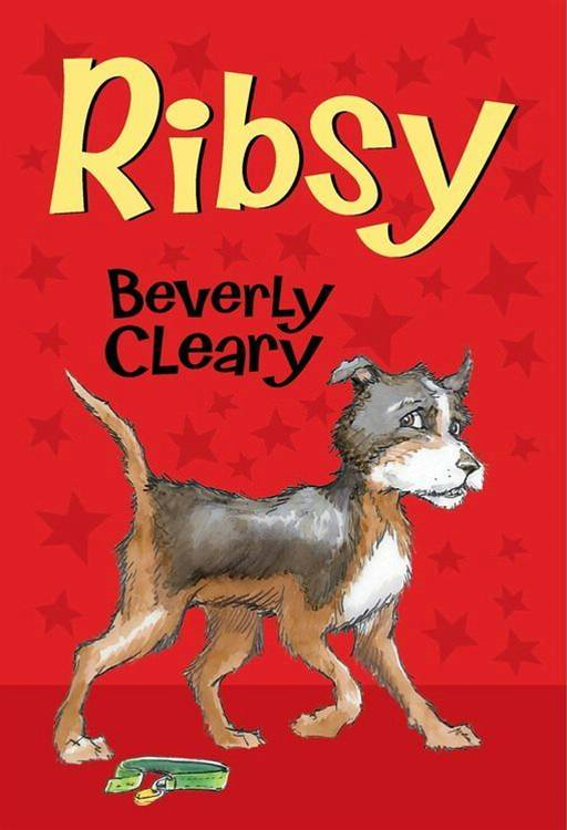 Ribsy By: Beverly Cleary,Tracy Dockray
