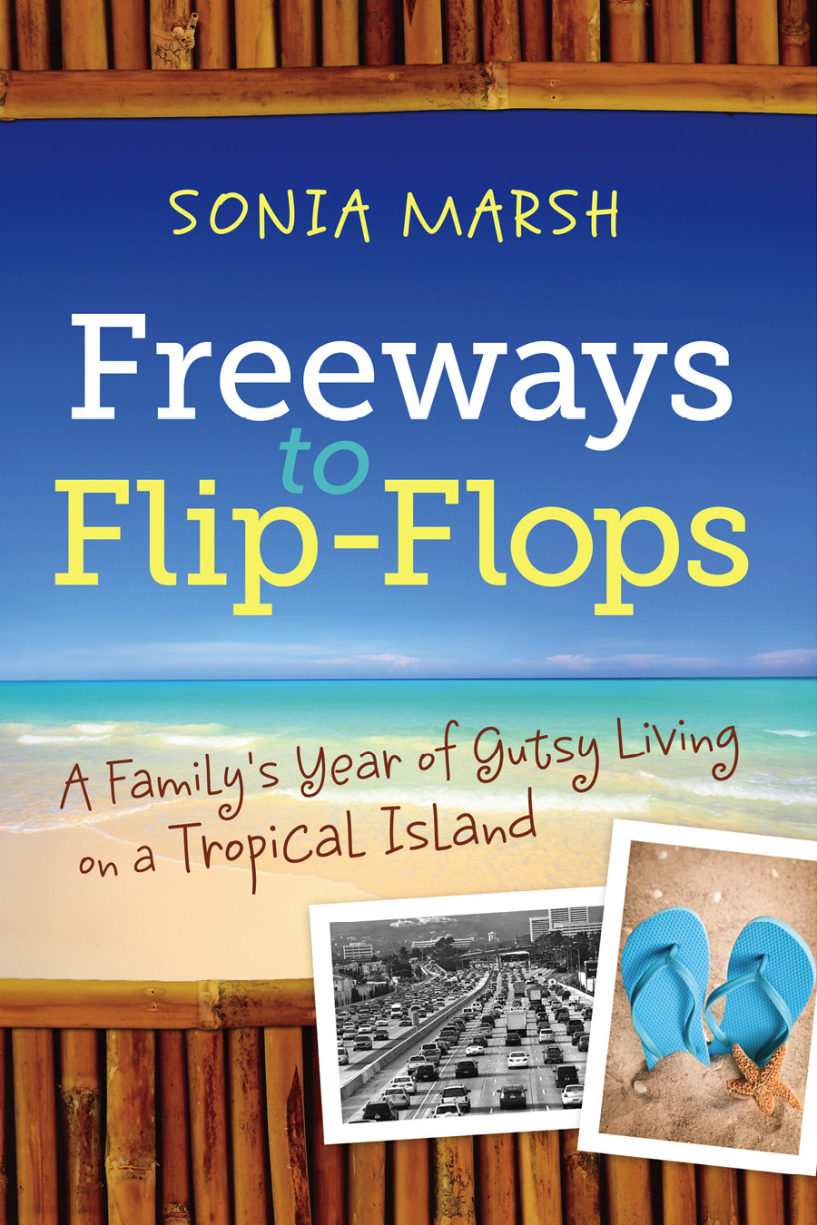 Freeways to Flip-Flops By: Sonia Marsh