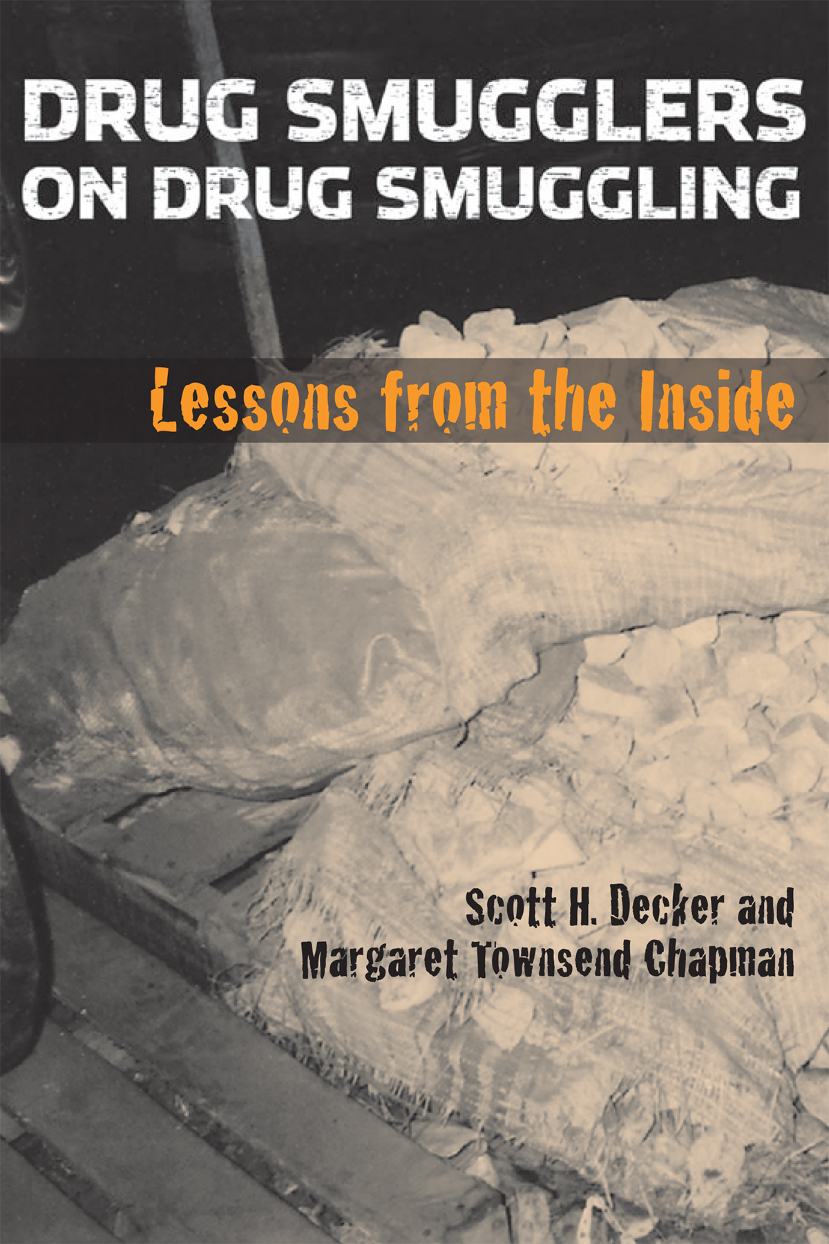 Drug Smugglers on Drug Smuggling