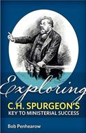 download Exploring C. H. Spurgeon's Key to Ministerial Success book
