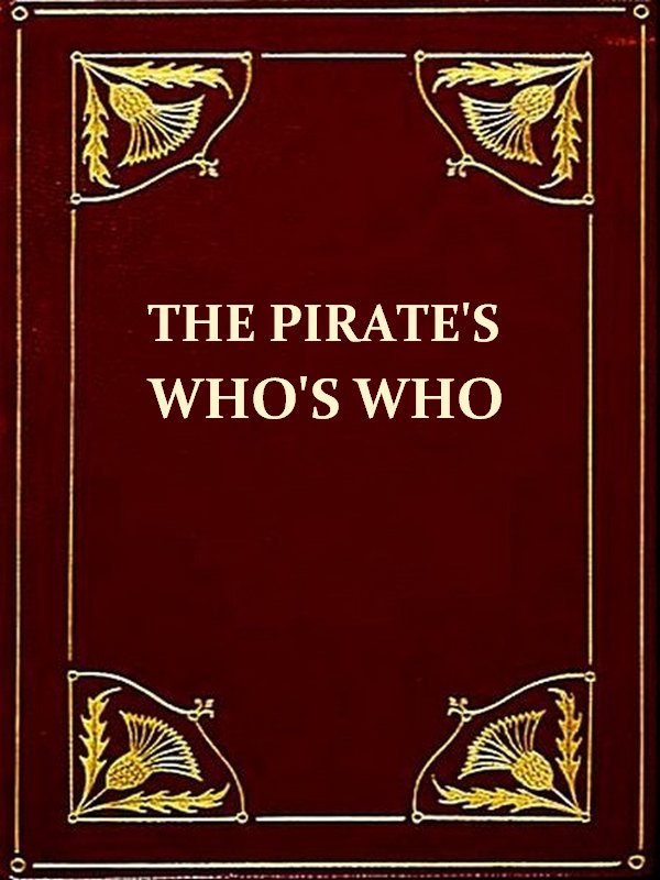 The Pirates' Who's Who [Illustrated] By: Philip Gosse