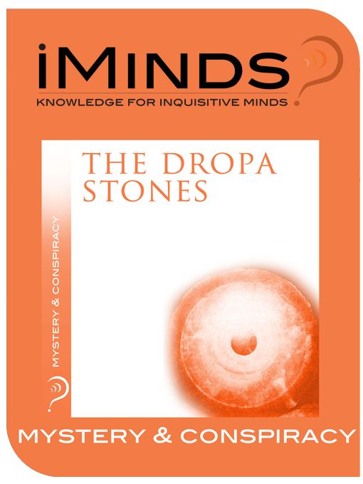 The Dropa Stones: Mystery & Conspiracy By: iMinds