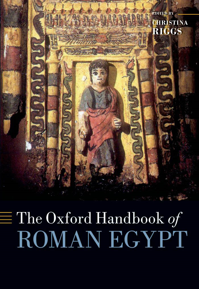 The Oxford Handbook of Roman Egypt By: