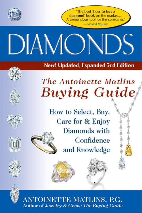 Diamonds, 3rd Edition--The Antoinette Matlins Buying Guide