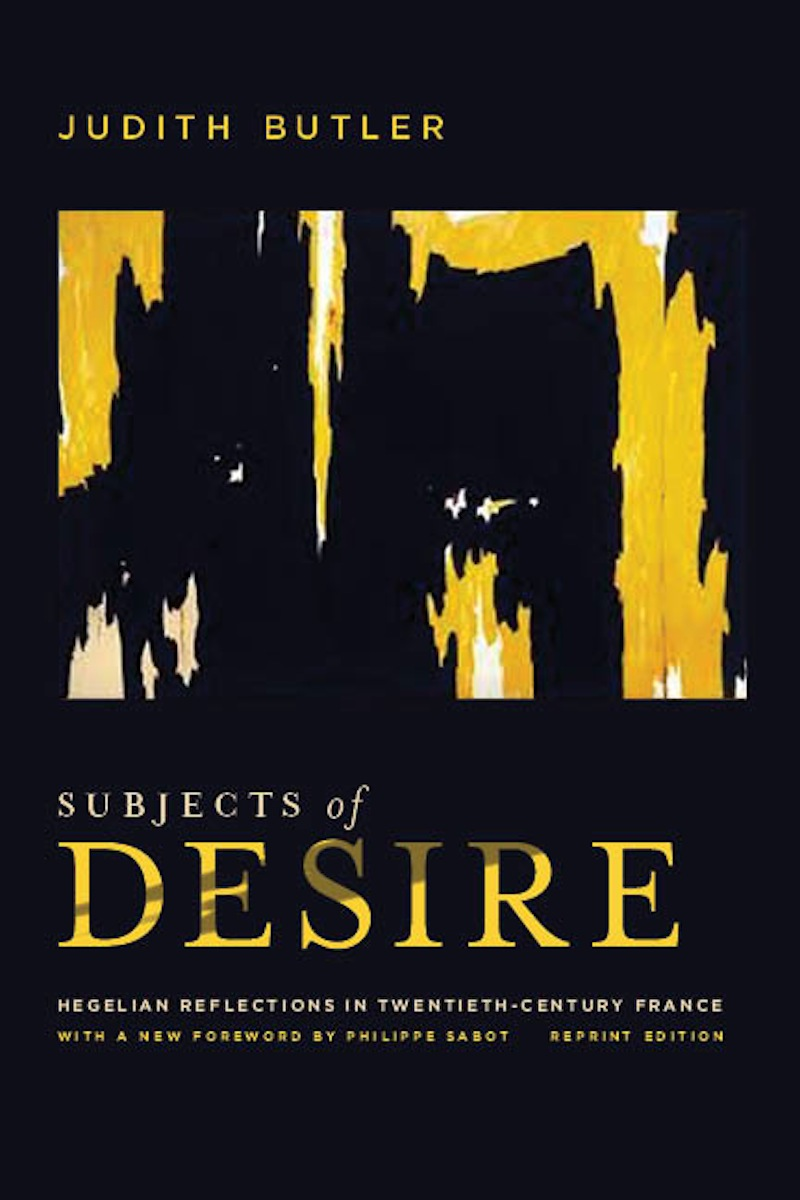 Subjects of Desire By: Judith Butler