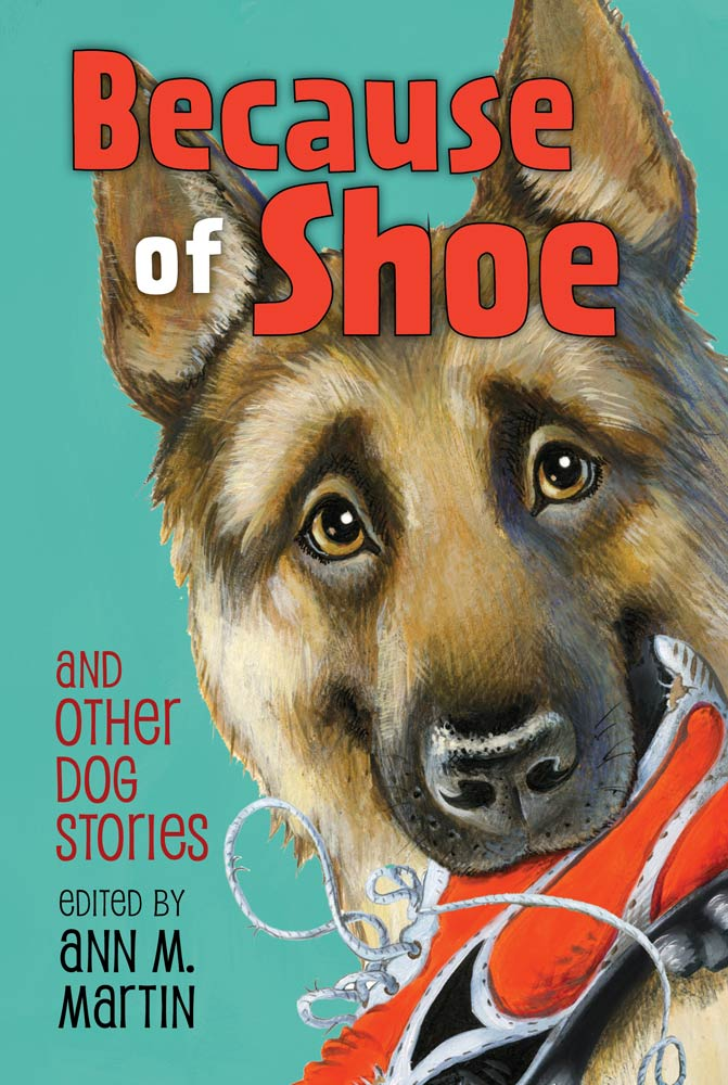 Because of Shoe and Other Dog Stories By: Jon J Muth,Margarita Engle,Mark Teague,Mathew de la Pena,Pam Munoz Ryan,Thacher Hurd,Valerie Hobbs,Wendy Orr,Aleksey & Olga Ivanov