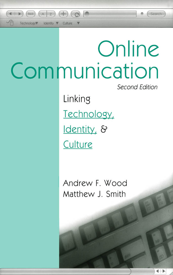 Online Communication Linking Technology,  Identity,  & Culture