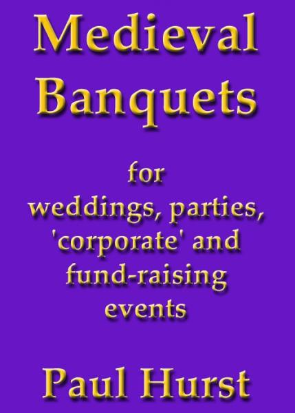 Medieval Banquets for weddings, parties, 'corporate' and fund raising events