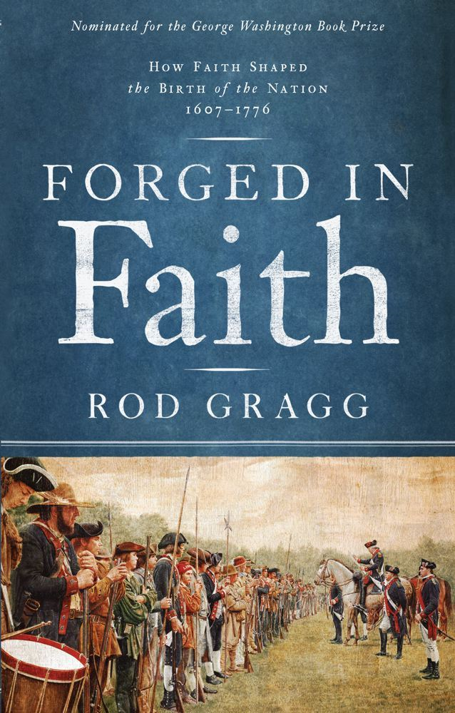 Forged in Faith By: Rod Gragg