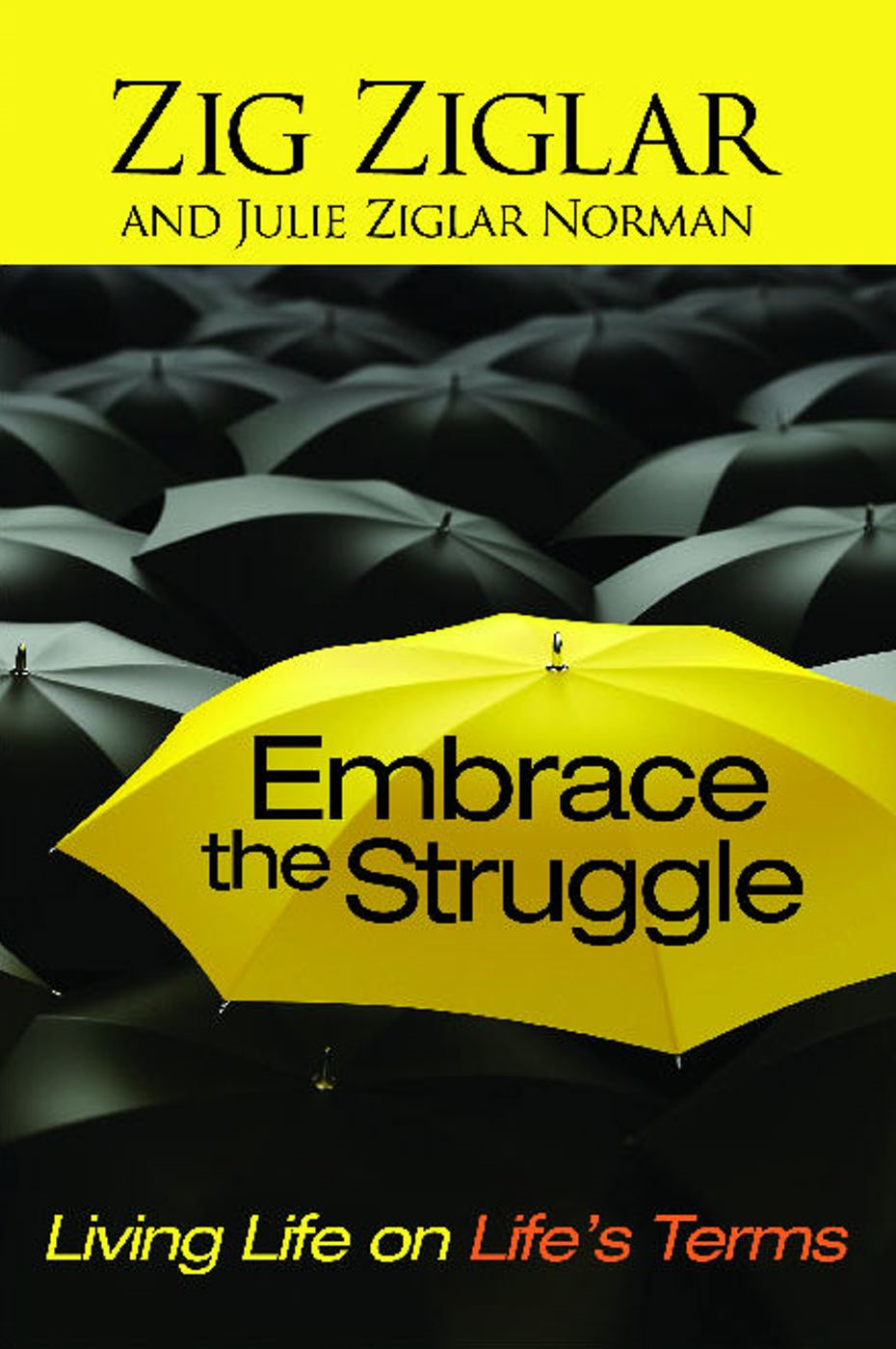 Embrace the Struggle By: Julie Ziglar Norman,Zig Ziglar