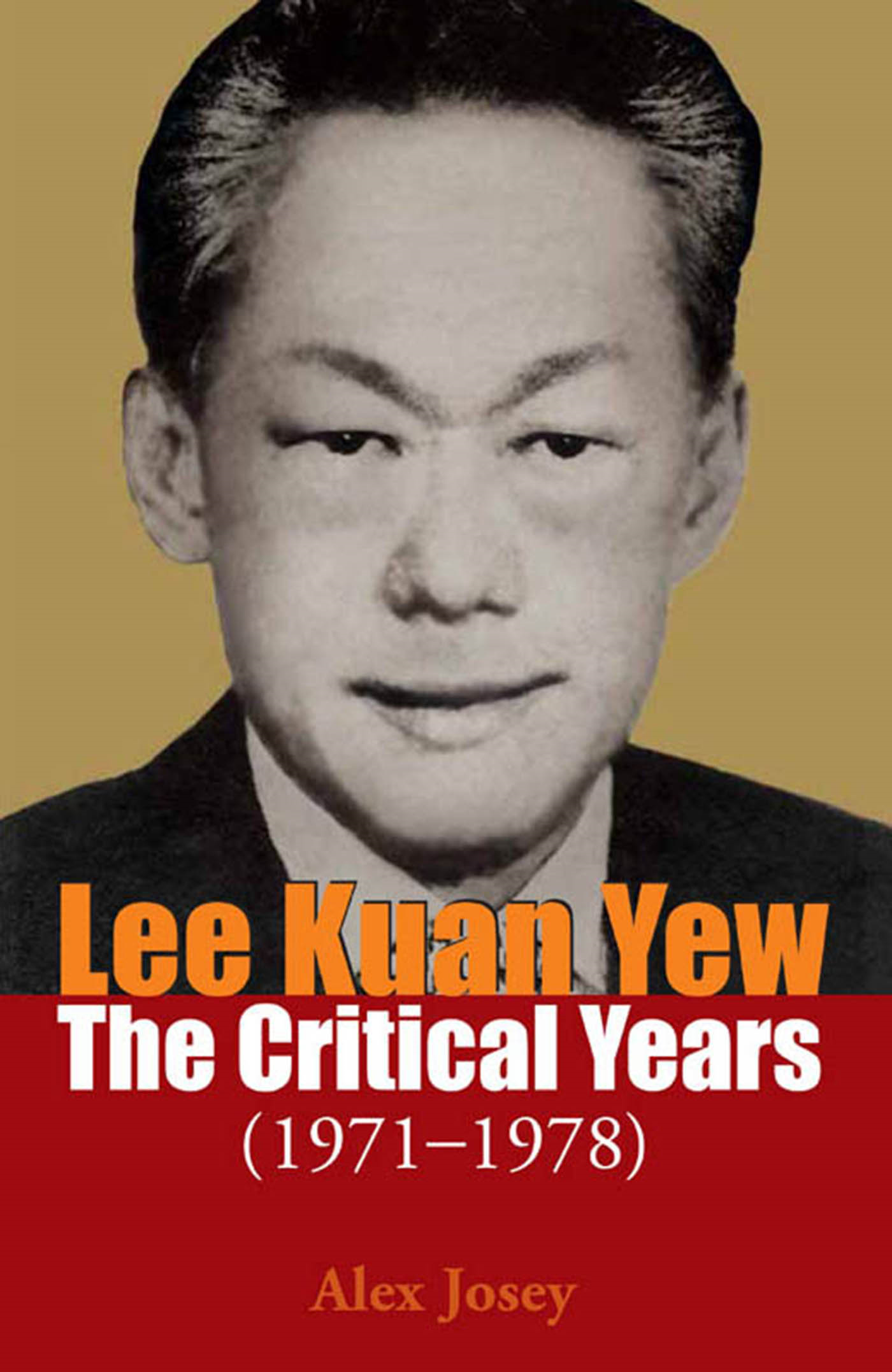 Lee Kuan Yew: The Critical Years 1971-1978