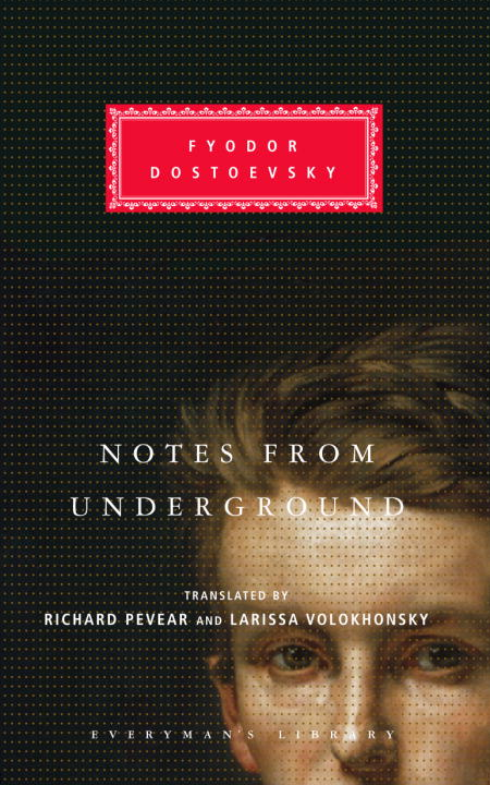 Notes from Underground By: Fyodor Dostoevsky