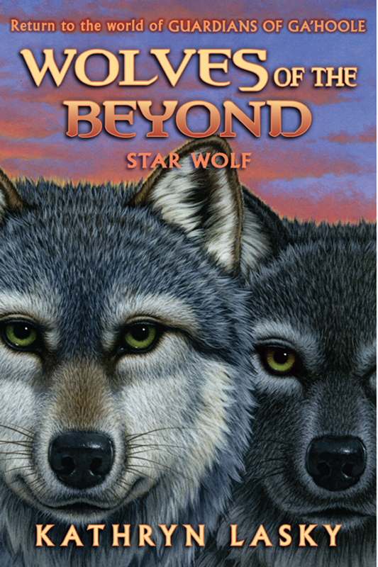 Wolves of the Beyond #6: Star Wolf By: Kathryn Lasky