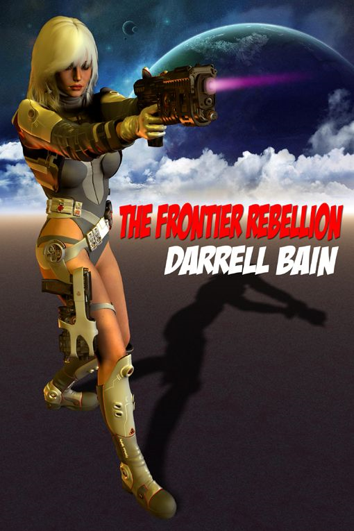 The Frontier Rebellion By: Darrell Bain