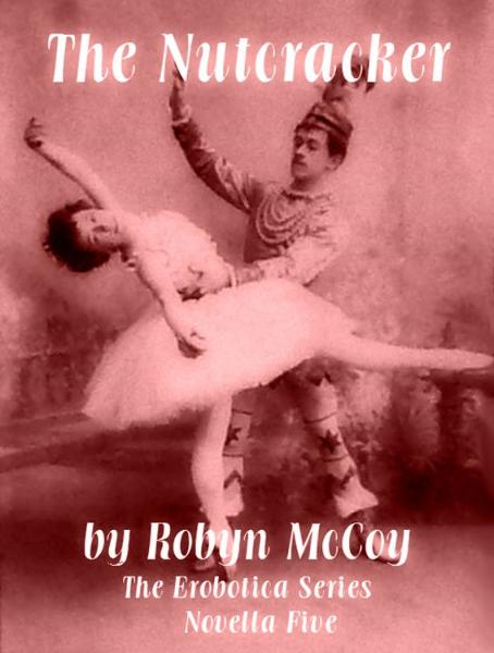 The Nutcracker: The Erobotica Series - Novella Five