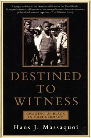 Destined to Witness By: Hans Massaquoi