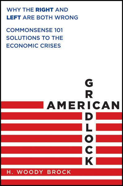 American Gridlock By: H. Woody Brock