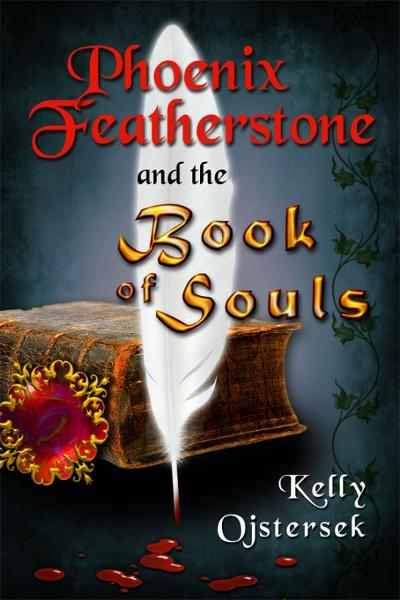 Phoenix Featherstone and the Book of Souls By: Kelly Ojstersek