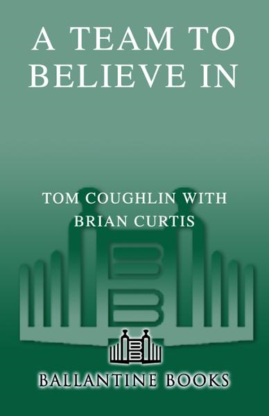 A Team to Believe In By: Brian Curtis,Tom Coughlin